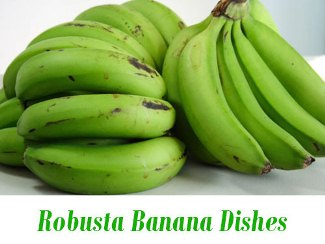 Robusta Banana Dishes