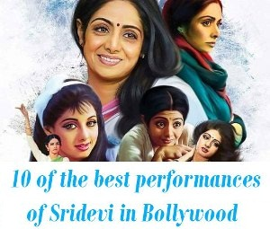 10 of the best roles of Sridevi in Bollywood
