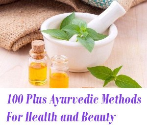 Ayurvedic Methods For Health and Beauty