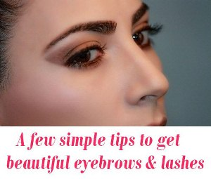 tips to get beautiful eye brows and eye lashes