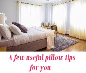 pillow tips for you