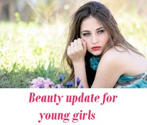 Beauty update for girls