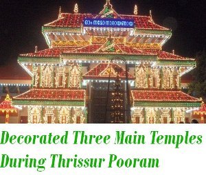 Decorated 3 Temples During Thrissur Pooram