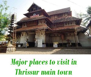 Major places to visit in Thrissur main town