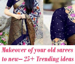 Makeover of your old sarees to new