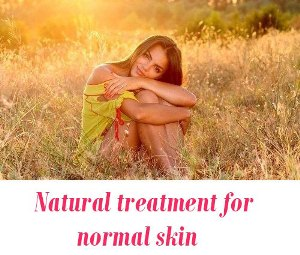 Natural treatment for normal skin