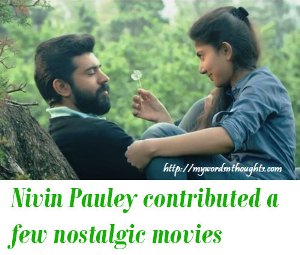 Nivin Pauley nostalgic movies