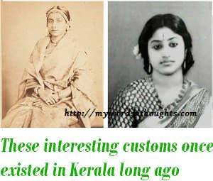 customs existed in Kerala decades and centuries ago