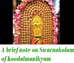 Swarnakolam of Koodalmanikyam