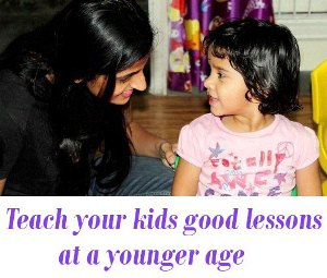 Teach your kids good lessons