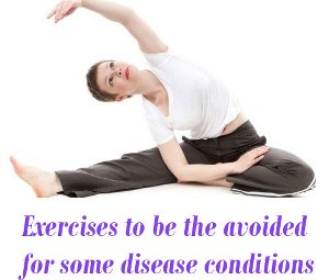 exercises to be the avoided for each disease