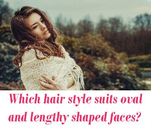 hair style for oval face