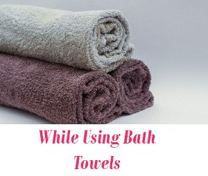 Bath Towel tips
