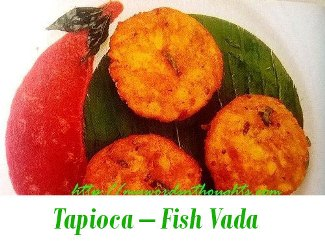Tapioca – Fish Vada