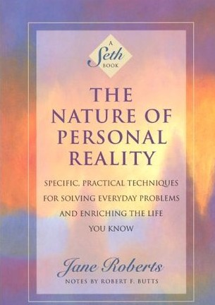Seth the nature of reality