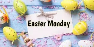 WHAT IS EASTER MONDAY? 1