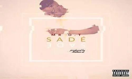 MUSIC: SADE - BY MR O.T 1