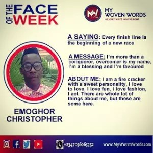 FACE OF THE WEEK - EMOGHOR CHRISTOPHER 6