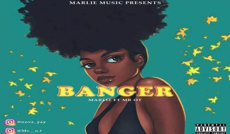MUSIC DOWNLOAD: BANGER - MARLIE FT MR OT 1