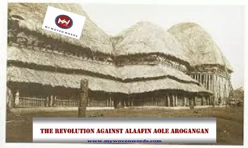 THE REVOLUTION AGAINST ALAAFIN AOLE AROGANGAN