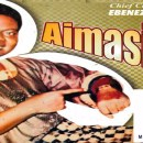 aimasiko by chief commander ebenezer obey