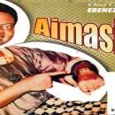aimasiko by chief commander ebenezer obey