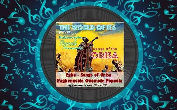 Egbe [Songs of Orisa] - Ifagbenusola Owomide Popoola