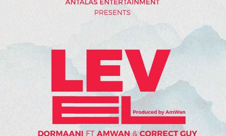 Photo of New Release: Dormaani – Level feat Dormaani n Amwan [Prod. by Amwan] – GhanaMelody.com