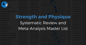 Strength and Physique Systematic Review and Meta-Analysis Master List