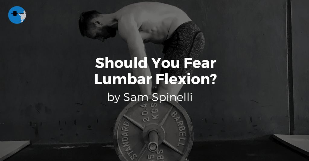 Should You Fear Lumbar Flexion?