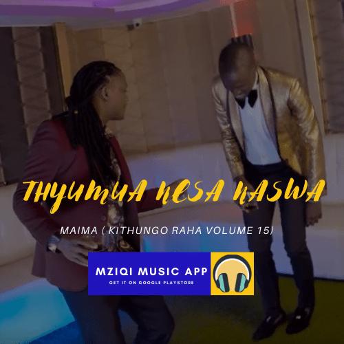 Download Kamba Music : THYUMUA NESA NASWA (audio Mp3) by Maima