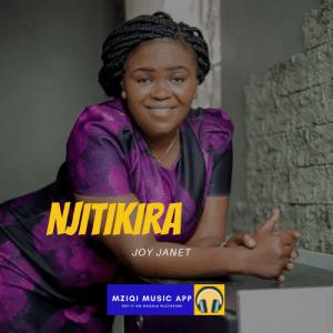 Audio: Njitikira (Mp3) by Joy Janet - Download Free Gospel Music