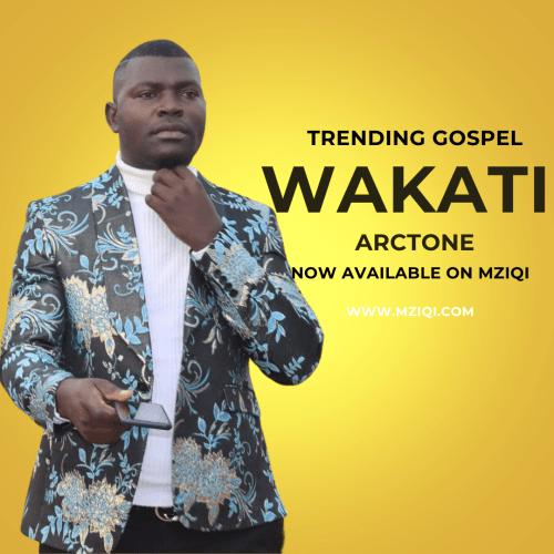 Download Music: Wakati (Gospel Audio Mp3) by Arctone