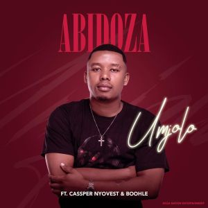 Download Audio   Umjola Mp3   By Abidoza Ft Cassper Nyovest & Boohle