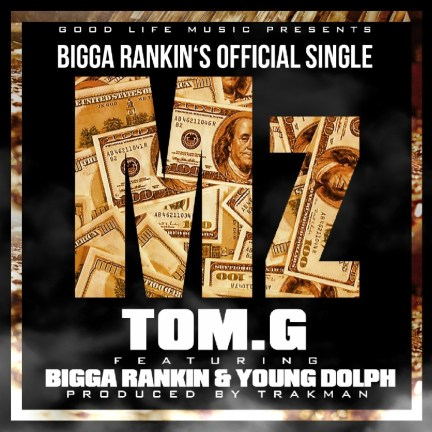 Tom G. ft Bigga Rankin & Young Dolph - Mz artwork