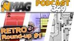 #349 - Retro Round-up #1