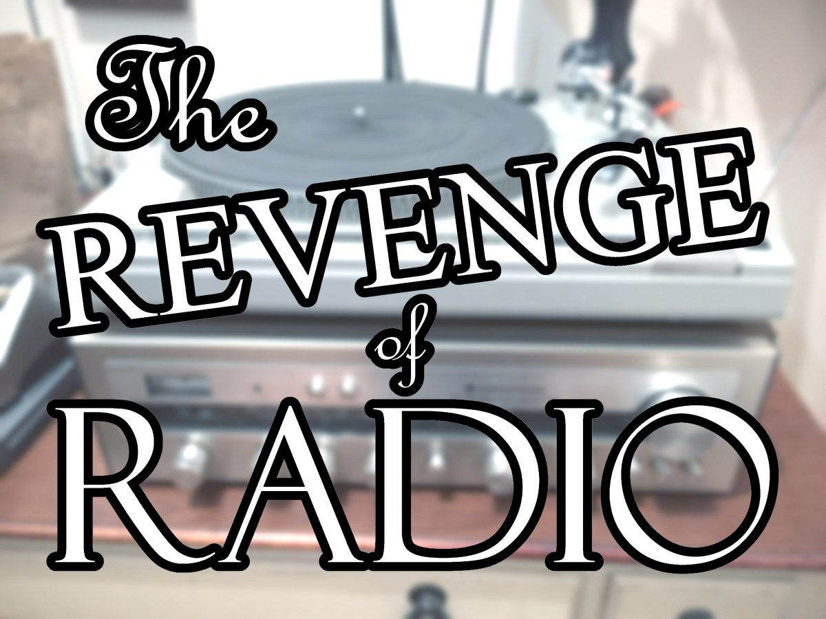 The Revenge of Radio: Why Radio Still Matters