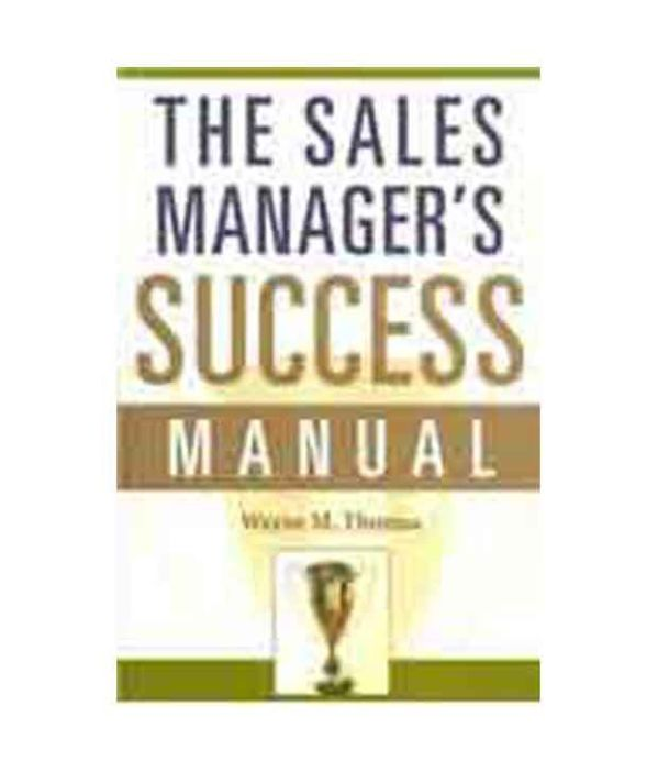 The Sales Manager'S Success Manual: Buy The Sales Manager ...