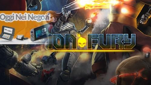 Oggi Nei Negozi Ion Fury