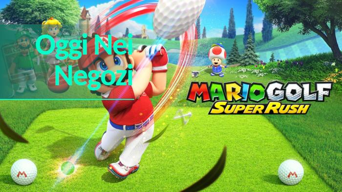 Oggi nei Negozi: Mario Golf: Super Rush