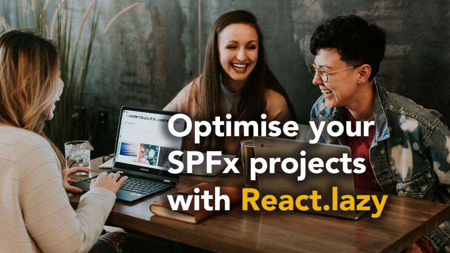 Optimise your SPFx project with React.lazy