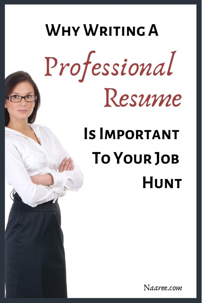 Why Writing A Professional Resume Is Important To Your Job Hunt