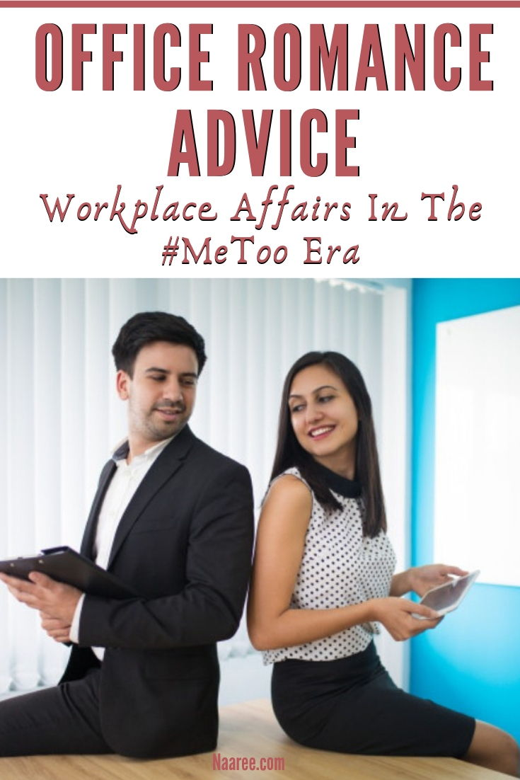 Office Romance Advice Workplace Affairs In The #MeToo Era