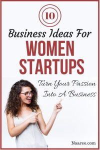 10 Business Ideas For Women Startups - Turn Your Passion Into A Business