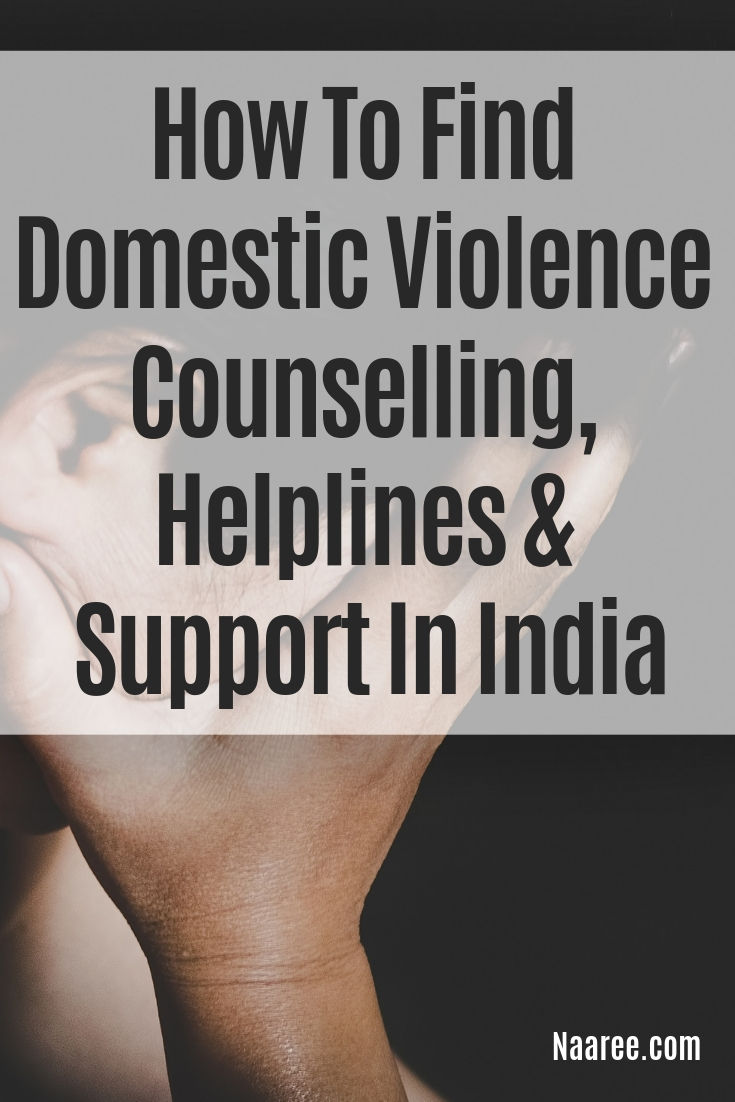 How To Find Domestic Violence Counselling, Helplines And Support In India