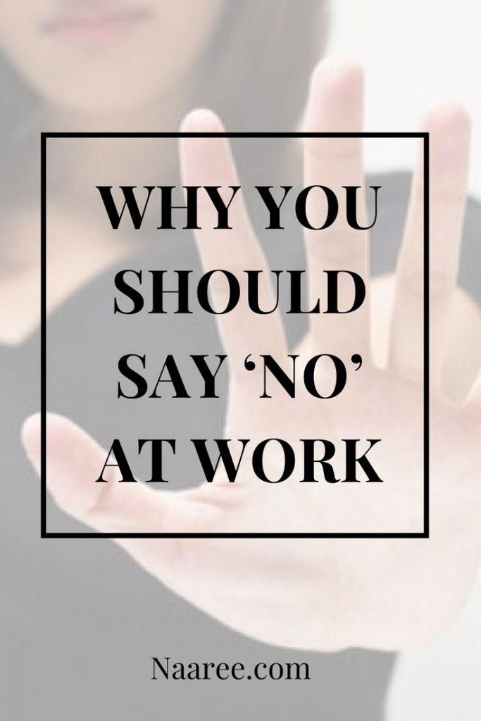 Why You Should Say No At Work