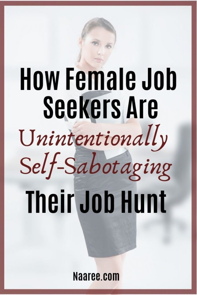 How Female Job Seekers Are Unintentionally Self-Sabotaging Their Job Hunt