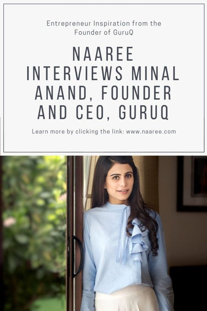 Naaree Interviews Minal Anand, Founder and CEO, GuruQ