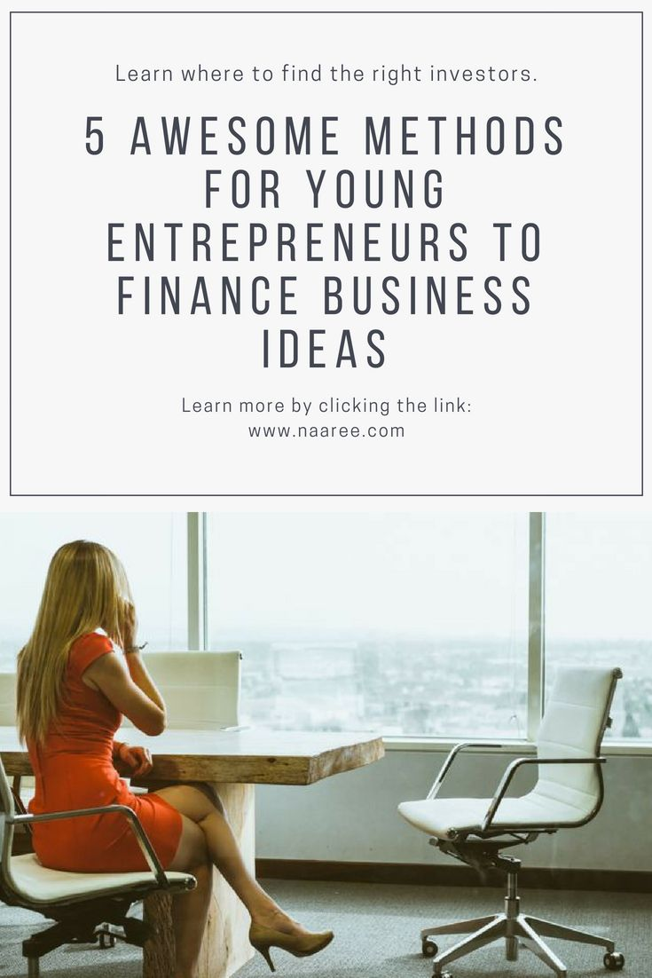 5 Awesome Methods For Young Entrepreneurs To Finance Business Ideas 3
