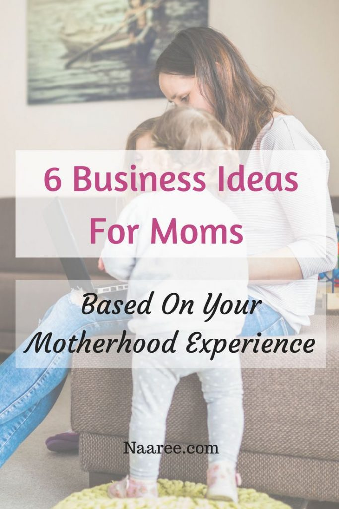 Want to use the knowledge you gained during motherhood to start a business? Here are 6 ideas for stay-at-home moms with entrepreneurial aspirations